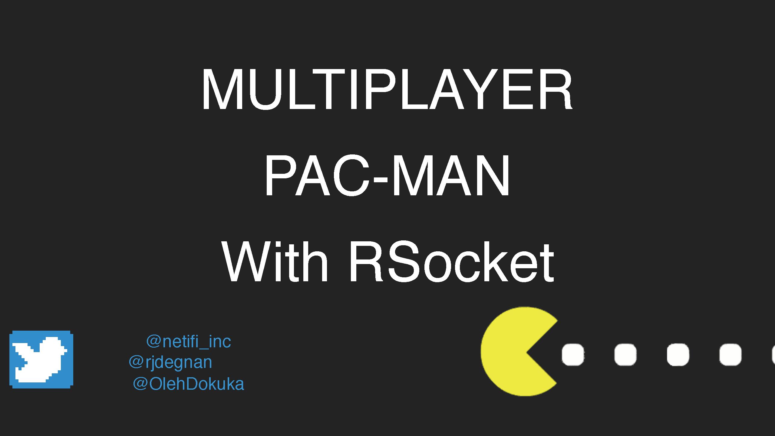 Multiplayer Pac-Man with RSocket(英文演讲)