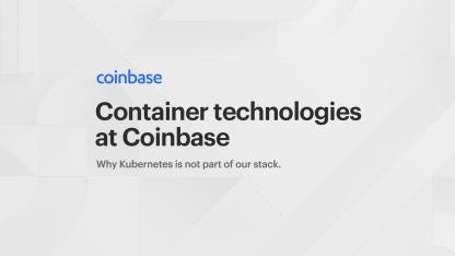 Coinbase:我们为什么不用Kubernetes?