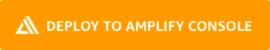 Amplify 控制台 — 托管全堆栈式无服务器 Web 应用程序