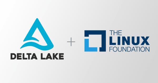 官宣!开源Delta Lake正式加入Linux基金会,共同打造数据湖开放标准